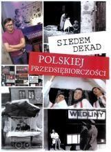Siedem dekad polskiej przedsiębiorczości - okładka książki