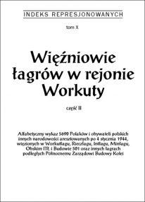 Więźniowie Łagrów Workuty. Część 2