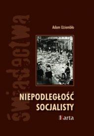 Adam Uziemblo Niepodległość socjalisty - okładka książki