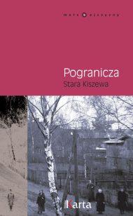 Pogranicza. Stara Kiszewa - okładka książki