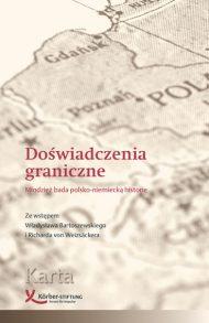 Doświadczenia graniczne. Młodzież bada polsko-niemiecką historię - okładka książki