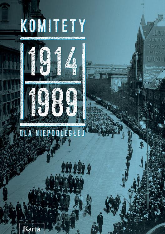 Komitety dla Niepodległej 1914-1989