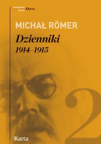Książka w serii Świadectwa.XX wiek Dzienniki 1914-1915 Michała Romera