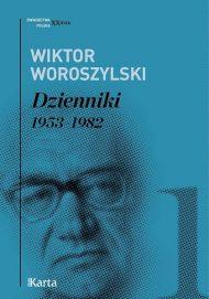 Książka w serii Świadectwa XX wieku Dzienniki 1953-1982 Wiktora Woroszylskiego