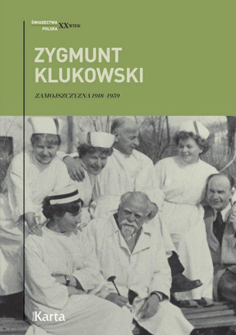 Książka w serii Świadectwa XX wieku Zamojszczyzna Zygmunta Klukowskiego