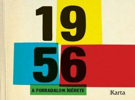 1956. A forradalom ígérete