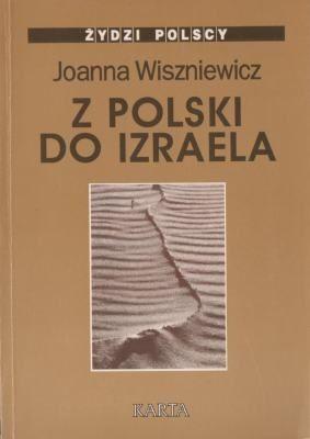 Z Polski do Izraela: Rozmowy z pokoleniem '68