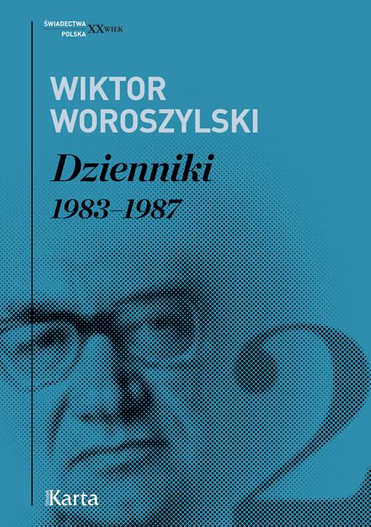 """""""Pisarz wspołeczeństwie alternatywnym. Lata osiemdziesiąte wII tomie """"Dzienników"""" Wiktora Woroszylskiego."""""""