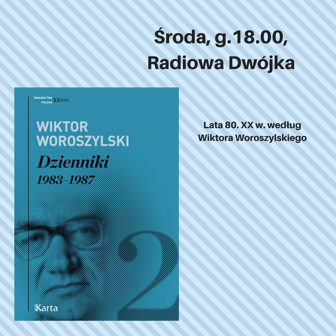 Lata 80. XX w. według Wiktora Woroszylskiego