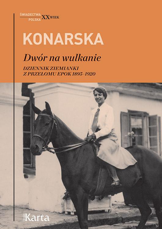 Dwór na wulkanie. Dziennik ziemianki z przełomu epok 1895-1920