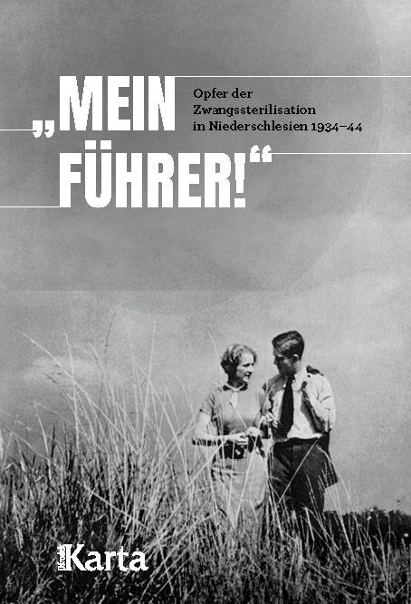 """""""Mein Führer!"""" Opfer der Zwangssterilisation in Niederschlesien 1934–44 (tylko wydanie cyfrowe)"""