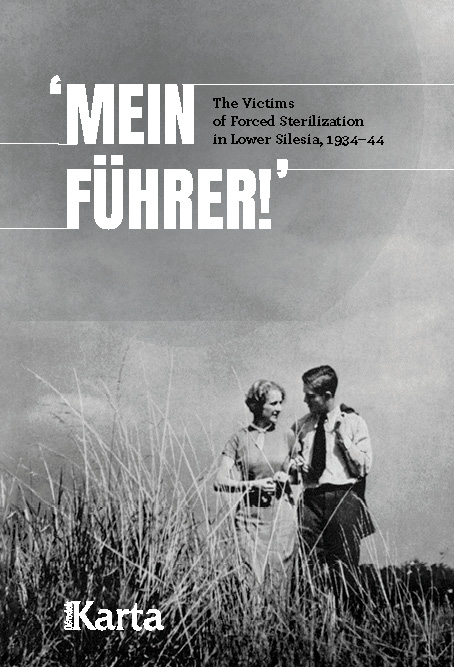 'Mein Führer!'  The Victims of Forced Sterilization in Lower Silesia, 1934–44 (tylko wydanie cyfrowe)