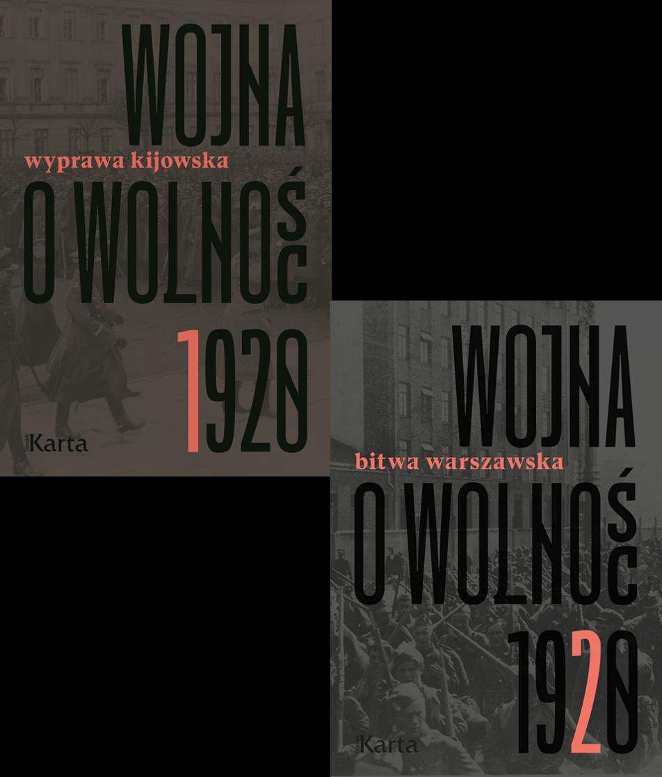 """""""Wojna owolność"""", tom 1 """"Wyprawa kijowska"""" itom 2 """"Bitwa warszawska"""" wyróżnione KLIO!"""