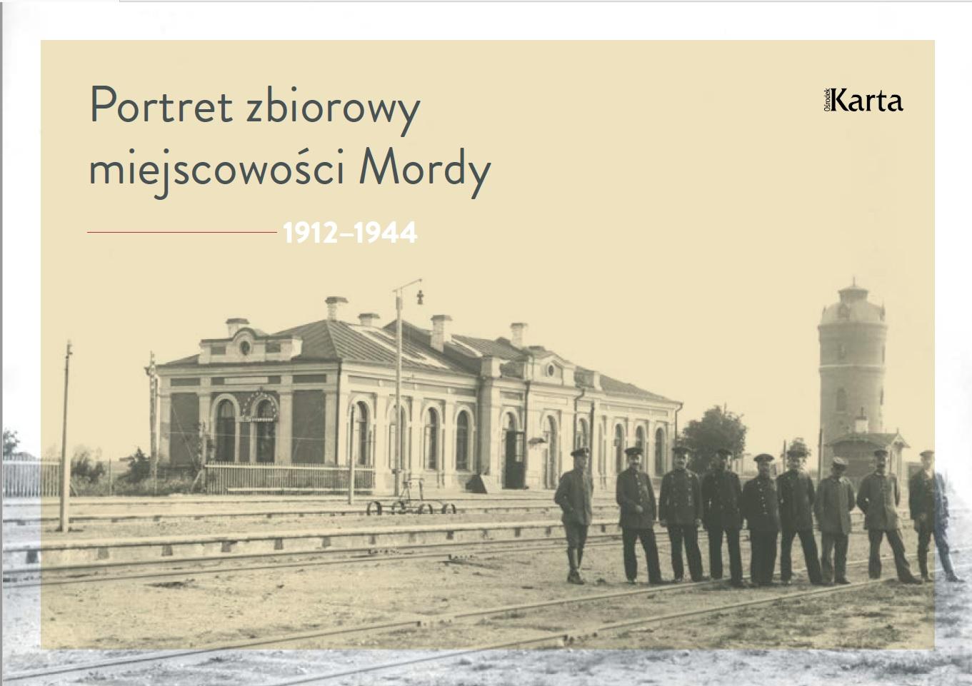 Portret zbiorowy miejscowości Mordy – 1912–1944