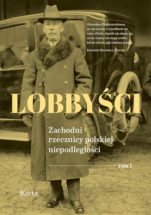 Lobbyści. Zachodni rzecznicy polskiej niepodległości (I)
