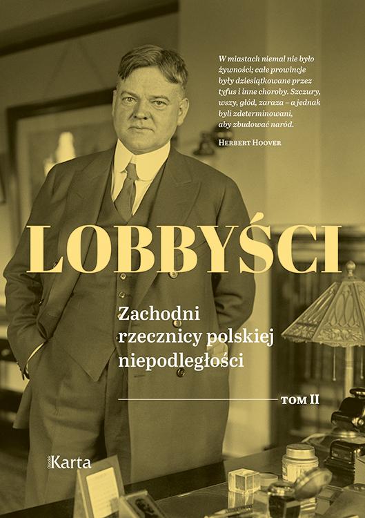 Lobbyści. Zachodni rzecznicy polskiej niepodległości (II)