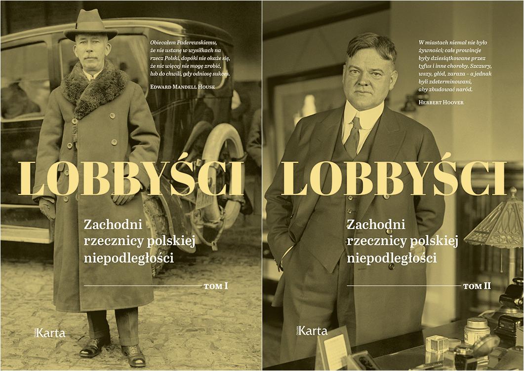 Lobbyści. Zachodni rzecznicy polskiej niepodległości (tom I i II)